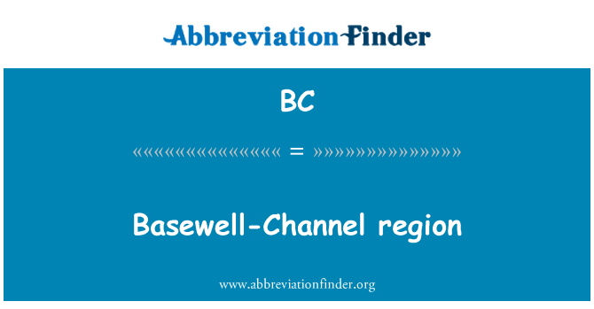 BC: Basewell-Channel region