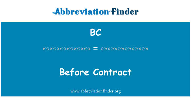 BC: Before Contract