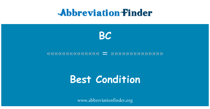 BC: Best Condition