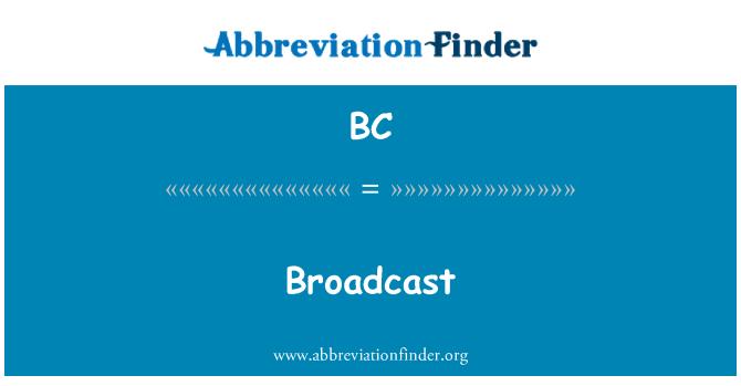 BC: Broadcast