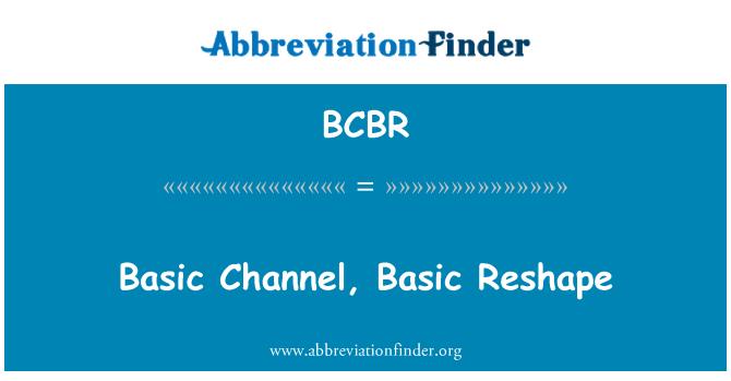 BCBR: Basic Channel, remodelar básico