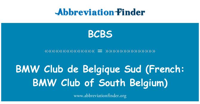 BCBS: BMW Club de Belgique Sud (Prantsuse: Lõuna Belgia BMW Club)