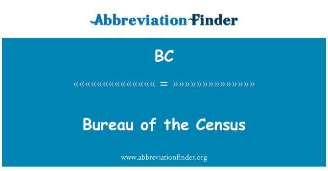 BC: Bureau of the Census