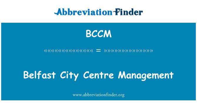 BCCM: Belfast şehir merkezi yönetimi