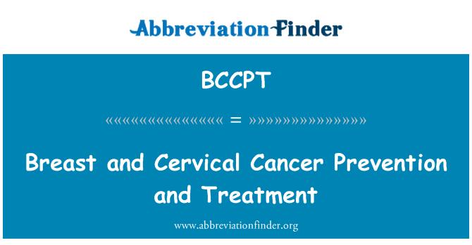 BCCPT: 乳腺癌和宫颈癌的预防和治疗