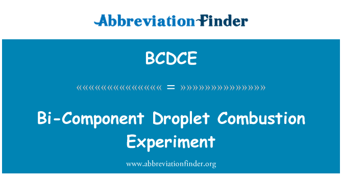 BCDCE: Bi-Component Droplet Combustion Experiment