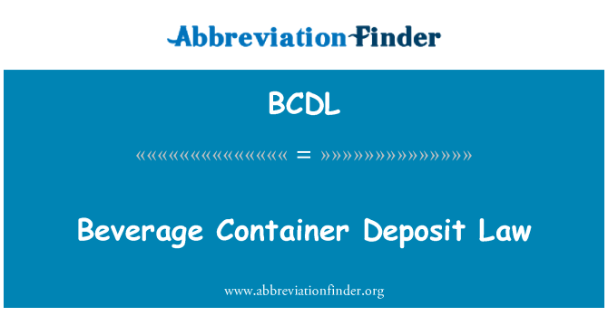BCDL: Beverage Container Deposit Law
