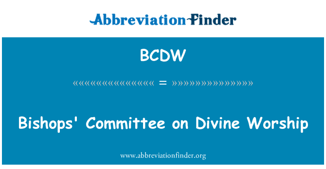 BCDW: Bishops' Committee on Divine Worship