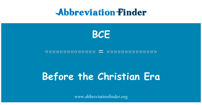 BCE: Before the Christian Era