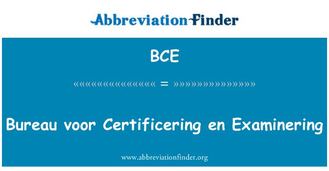 BCE: Bureau voor Certificering en Examinering