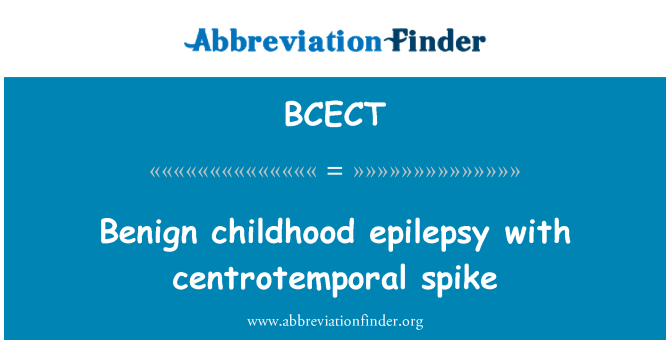 BCECT: Benign childhood epilepsy with centrotemporal spike