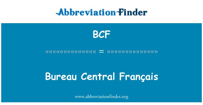 BCF: Bureau Central Français