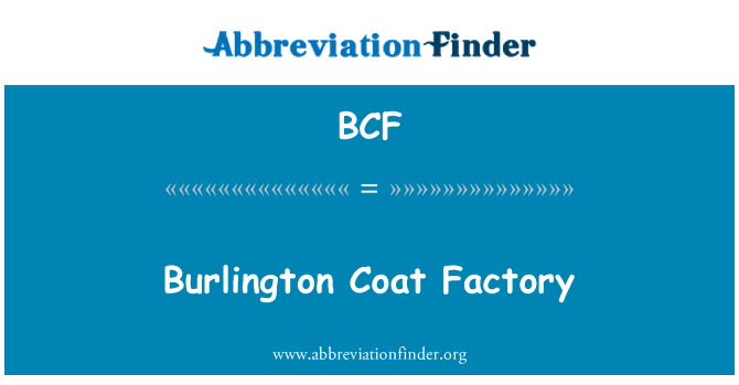 BCF: Burlington Coat Factory