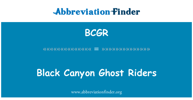 BCGR: Black Canyon Ghost Riders