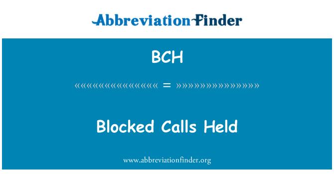 BCH: Blocked Calls Held