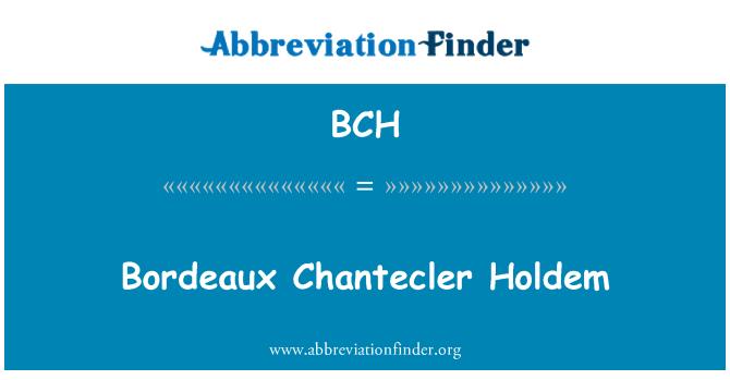 BCH: Bordeaux Chantecler Holdem