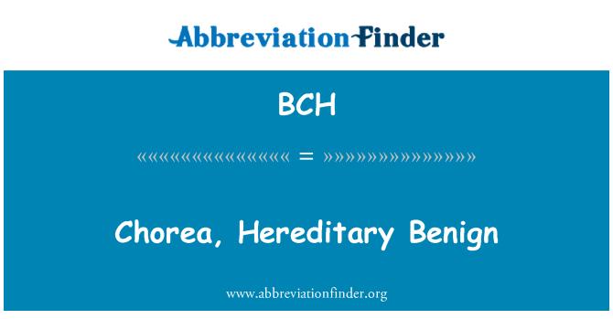 BCH: Chorea, Hereditary Benign