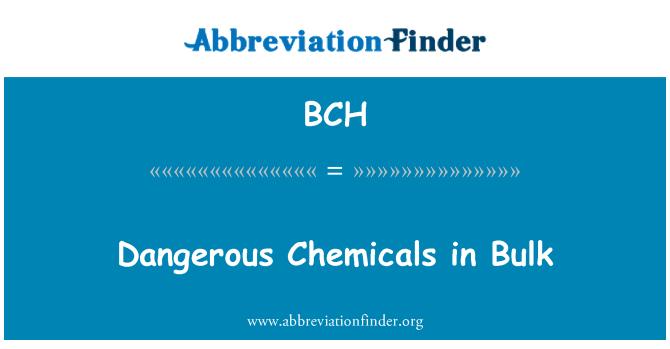 BCH: Dangerous Chemicals in Bulk