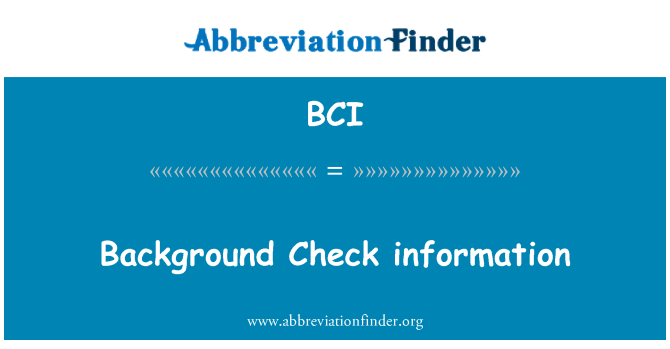 BCI: Background Check information