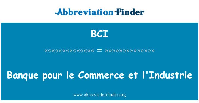 BCI: Banque pour le Commerce et l'Industrie