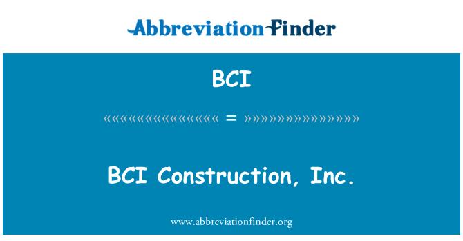 BCI: BCI Construction, Inc.