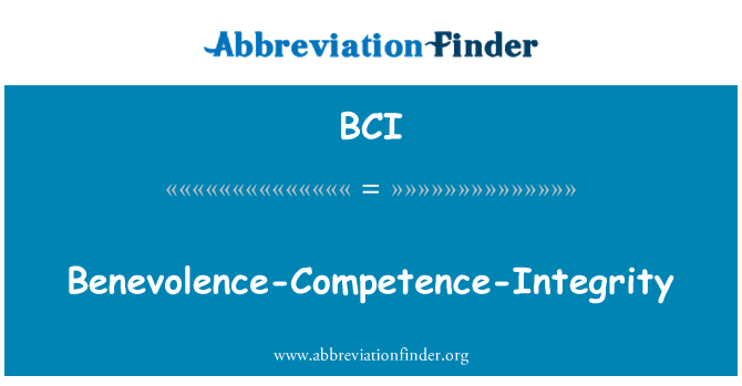 BCI: Benevolence-Competence-Integrity