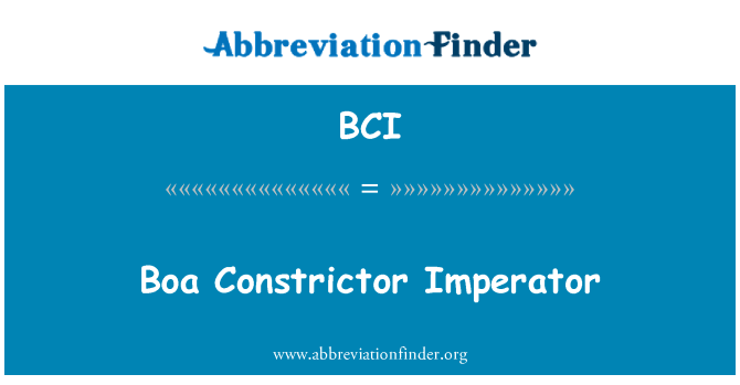 BCI: Boa Constrictor Imperator