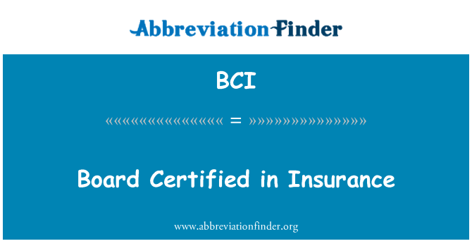 BCI: Board Certified in Insurance