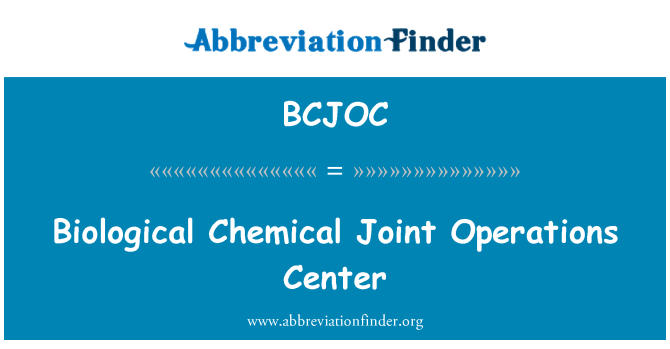 BCJOC: Biological Chemical Joint Operations Center