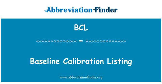 BCL: Baseline Calibration Listing