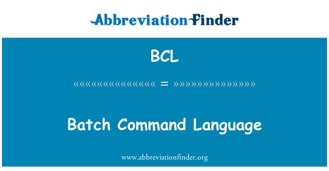 BCL: Batch Command Language