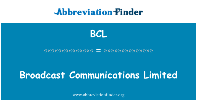 BCL: Broadcast Communications Limited