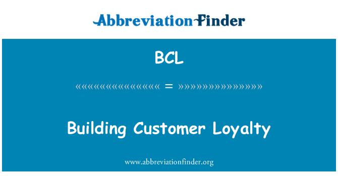 BCL: Building Customer Loyalty
