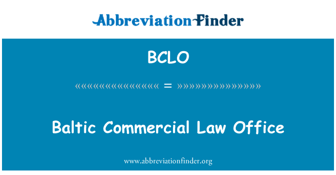 BCLO: Baltic Commercial Law Office