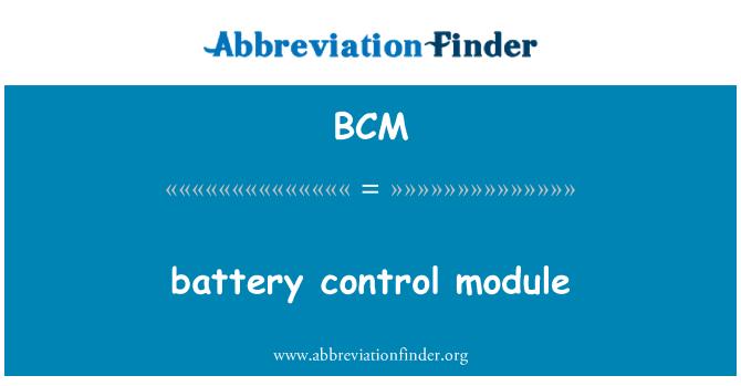 BCM: battery control module