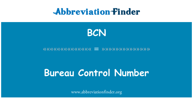 BCN: Bureau Control Number