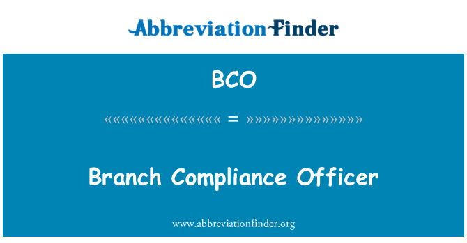 BCO: Branch Compliance Officer