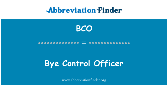 BCO: Bye Control Officer