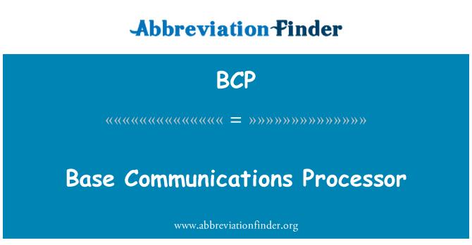 BCP: Base Communications Processor