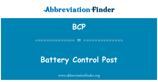 BCP: Battery Control Post