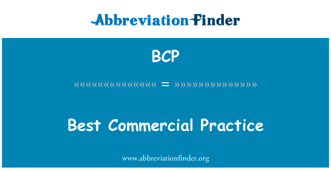BCP: Best Commercial Practice