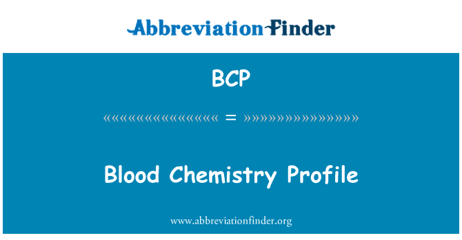BCP: Blood Chemistry Profile