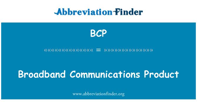 BCP: Broadband Communications Product