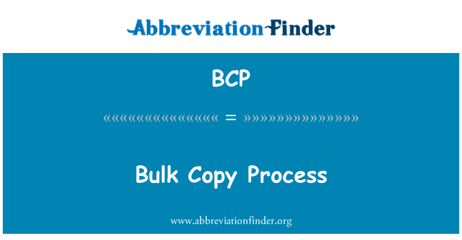 BCP: Bulk Copy Process