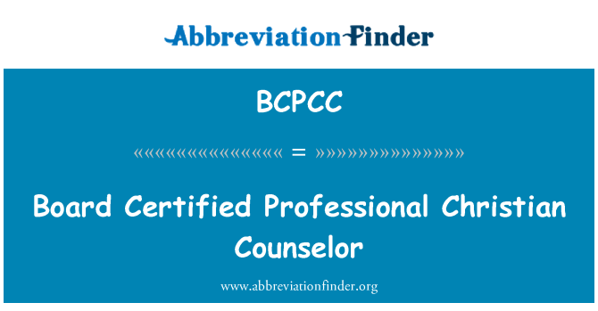 BCPCC: Board Certified Professional Christian Counselor