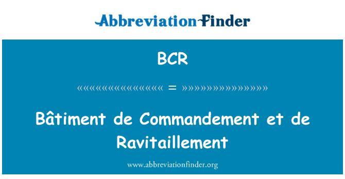 BCR: Bâtiment de Commandement et de Ravitaillement