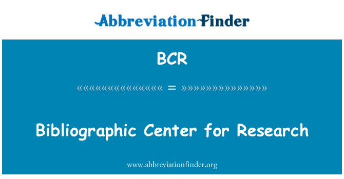 BCR: Bibliographic Center for Research