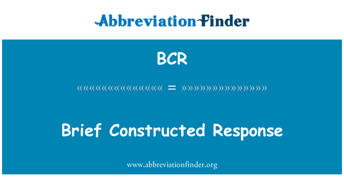 BCR: Brief Constructed Response
