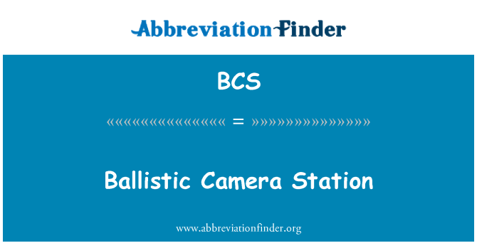 BCS: Ballistic Camera Station