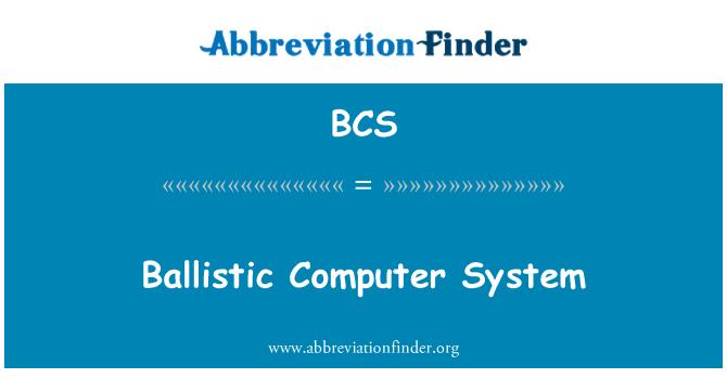 BCS: Ballistic Computer System
